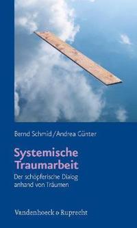 Systemische Traumarbeit: Der Schopferische Dialog Anhand Von Traumen