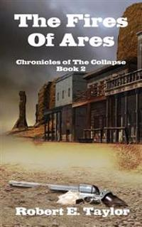 The Fires of Ares: Chronicles of the Collapse, Book 2