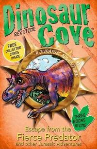 Dinosaur cove: escape from the fierce predator and other jurassic adventure