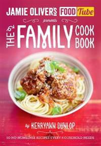 Jamies food tube: the family cookbook