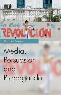 Media, Persuasion and Propaganda