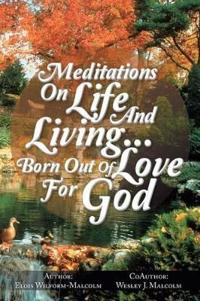 Meditations on Life and Living…born Out of Love for God