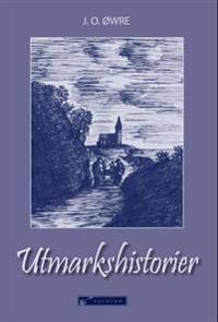 Utmarkshistorier - J. O. Øwre | Inprintwriters.org