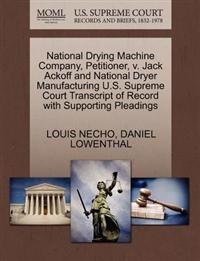 National Drying Machine Company, Petitioner, V. Jack Ackoff and National Dryer Manufacturing U.S. Supreme Court Transcript of Record with Supporting Pleadings