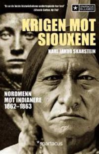 Krigen mot siouxene - Karl Jakob Skarstein pdf epub