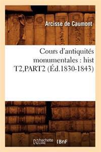 Cours D'Antiquites Monumentales: Hist T2, Part2 (Ed.1830-1843)