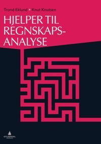 Hjelper til Regnskapsanalyse med årsoppgjør - Trond Eklund, Knut Knutsen pdf epub