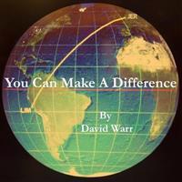 You Can Make a Difference: You Can Make a Difference