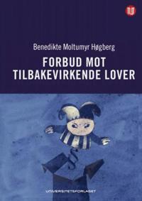 Forbud mot tilbakevirkende lover - Benedikte Moltumyr Høgberg | Ridgeroadrun.org