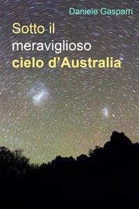 Sotto Il Meraviglioso Cielo D'Australia