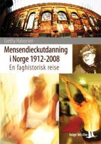 Mensendieckutdanning i Norge 1912-2008 - Gretha Halvorsen | Inprintwriters.org