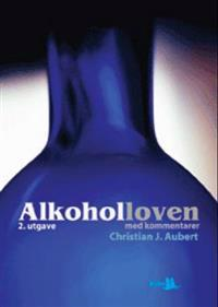 Alkoholloven med kommentarer - Christian J. Aubert | Ridgeroadrun.org
