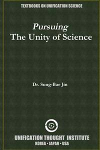 Pursuing Tahe Unity of Sciences