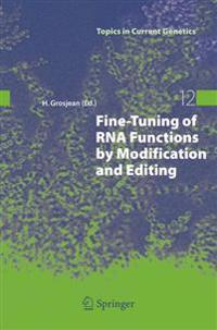 Fine-Tuning of RNA Functions by Modification and Editing