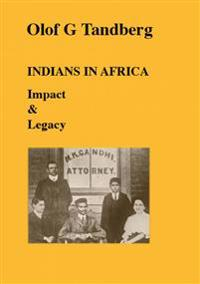 Indians in Africa : impact & legacy : the Indian diaspora in Africa 1500 BC - 2010 AC