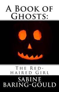 A Book of Ghosts: The Red-Haired Girl