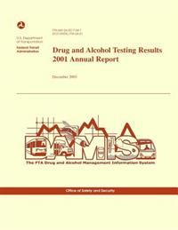 Drug and Alcohol Testing Results 2001 Annual Report