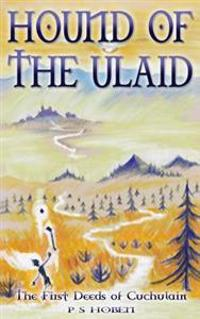 Hound of the Ulaid - The First Deeds of Cuchulain