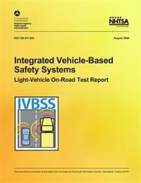 Integrated Vehicle-Based Safety Systems Light-Vehicle On-Road Test Report