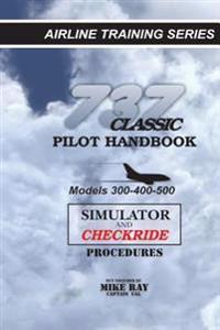 737 Classic Pilot Handbook: Simulator and Checkride Procedures
