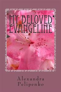 My Beloved Evangeline