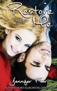 Restore Me: Book 3 Kin Series