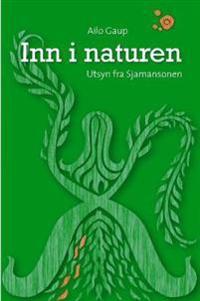 Inn i naturen; utsyn fra Sjamansonen - Ailo Gaup pdf epub