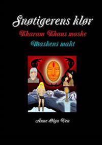 Snotigerens klor Kharam Khans maske Maskens makt - Anne Olga Vea pdf epub