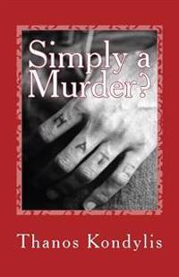 Simply a Murder?: Short Story (in Greek)