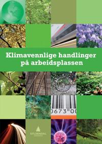 Klimavennlige handlinger på arbeidsplassen - Jon Bjartnes, Jan Olav Bjergene, Torgny Hasås, Anne-Beth Skrede | Inprintwriters.org