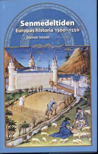 Senmedeltiden : Europas historia 1300-1550