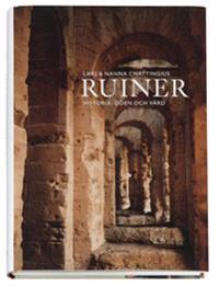 Ruiner : historia, öden och vård