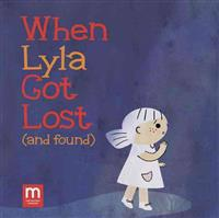 When Lyla Got Lost (and Found)