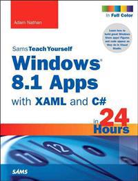 Sams Teach Yourself Windows 8.1 Apps With XAML and C# in 24 Hours