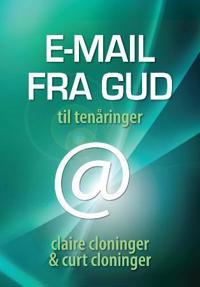 E-mail fra Gud til tenåringer - Claire Cloninger, Curt Cloninger | Ridgeroadrun.org