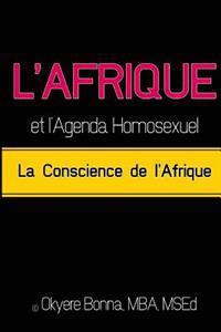 L'Afrique Et L'Agenda Homosexuel: La Conscience de L'Afrique