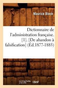 Dictionnaire de L'Administration Francaise. [1]. [De Abandon a Falsification] (Ed.1877-1885)
