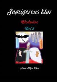 Snotigerens klor Blodmane del 2 - Anne Olga Vea | Ridgeroadrun.org