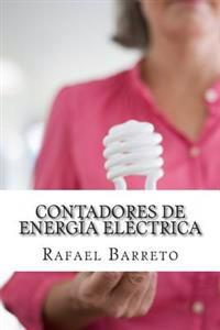 Contadores de Energia Electrica: Medicion Eficiente de La Energia Electrica