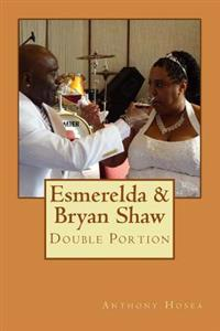 Esmerelda & Bryan Shaw: Double Portion