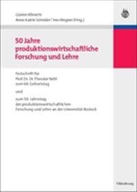 50 Jahre Produktionswirtschaftliche Forschung Und Lehre