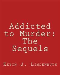 Addicted to Murder: The Sequels