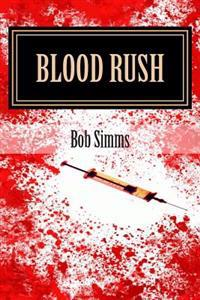 Blood Rush: An Ess and Oz Adventure