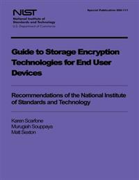 Guide to Storage Encryption Technologies for End User Devices
