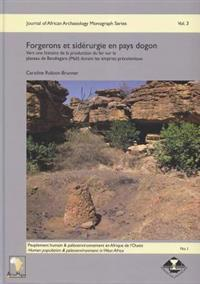 Forgerons Et Siderurgie En Pays Dogon