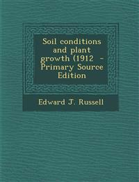 Soil conditions and plant growth (1912