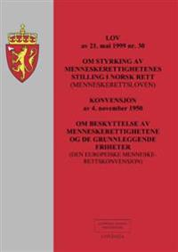 Lov om styrking av menneskerettighetenes stilling i norsk rett (menneskerettloven) av 21. mai 1999 nr. 30 ; Konvesjon om beskyttelse av menneskerettighetene og de grunnleggende friheter (den europeiske menneskerettighetskonvesjon) av 4. november 1950 -  pdf epub
