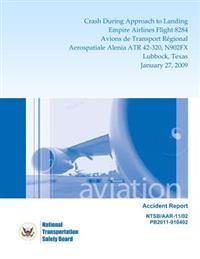 Aircraft Accident Report Crash During Approach to Landing Empire Airlines Flight 8284 Avions de Transport Regional Aerospatiale Alenia Atr 42-320, N90