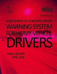 Assessment of a Drowsy Driver Warning System for Heavy-Vehicle Drivers: Final Report