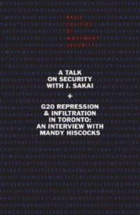 Basic Politics of Movement Security: A Talk of Security with J. Sakai & G20 Repression & Infiltration in Toronto: An Interview with Mandy Hiscocks